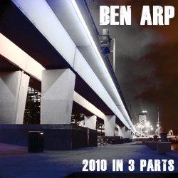 Ben Arp - 2010 In 3 Parts (EP) (2011)