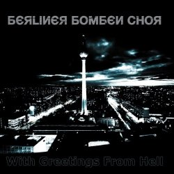 Berliner Bomben Chor - With Greetings From Hell (2010)
