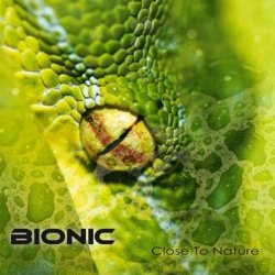 Bionic - Close To Nature (2010)