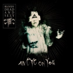 Bloody Dead And Sexy - An Eye On You (2010)
