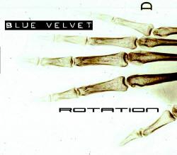 Blue Velvet - Rotation (2009)