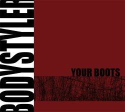 Bodystyler - Your Boots (2009)