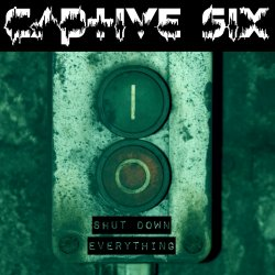 Captive Six - Shut Down Everything (EP) (2010)