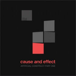 Cause And Effect - Artificial Construct Part One (EP) (2010)