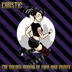 Caustic - The Golden Vagina Of Fame And Profit (2011)