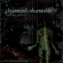 Chemical Disorder - God Uses Us (2008)