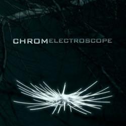 Chrom - Electroscope (2010)