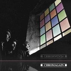 Chromagain - Any Colour We Liked (2011)
