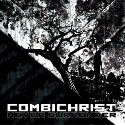 Combichrist - Never Surrender (Limited Edition CDM) (2010)