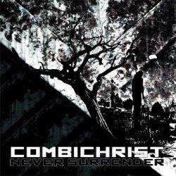 Combichrist - Never Surrender (Limited Edition CDM) (2010)