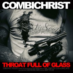 Combichrist - Throat Full Of Glass (CDM) (2011)