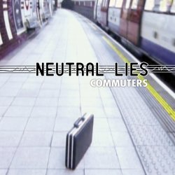 Neutral Lies - Commuters (MCD) (2010)