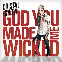 Cristal Snow - God You Made Me Wicked (2010)