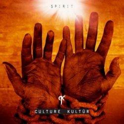 Culture Kultür - Spirit (2010)