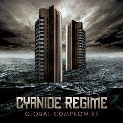 Cyanide Regime - Global Compromise (2011)