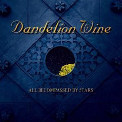 Dandelion Wine - All Becompassed By Stars (2010)