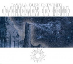 Dawn & Dusk Entwined - Cathédrales De Brume (2009)