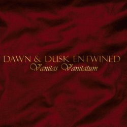 Dawn & Dusk Entwined - Vanitas Vanitatum (Reissue) (2010)