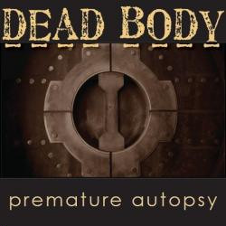 Dead Body - Premature Autopsy (2010)