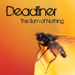 Deadliner - The Sum Of Nothing (2010)