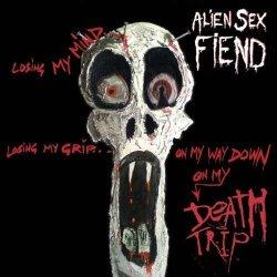 Alien Sex Fiend - Death Trip (2010)