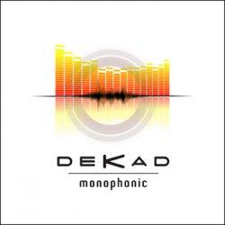 Dekad - Monophonic (2011)