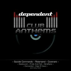 VA - Dependent Club Anthems (2011)