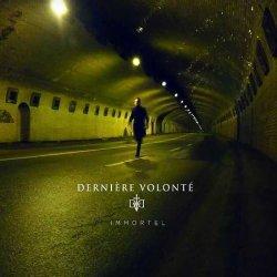 Derniere Volonte - Immortel (2010)