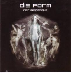 Die Form - Noir Magnétique (2009)