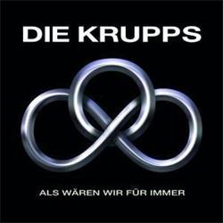 Die Krupps - Als Wären Wir Für Immer (EP) (2010)