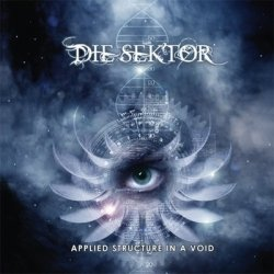 Die Sektor - Applied Structure In A Void (2011)