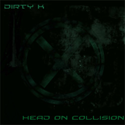 Dirty K - Head On Collision (2009)