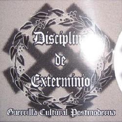 Disciplina De Exterminio - Guerilla Cultural Postmoderna (2009)