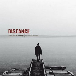 Distance - At The End Of All Things? (2010)