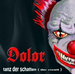 Dolor - Tanz Der Schatten (Der Clown) (2010)