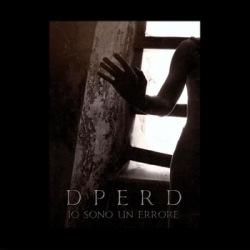Dperd - Io Sono Un Errore (Promo) (2010)