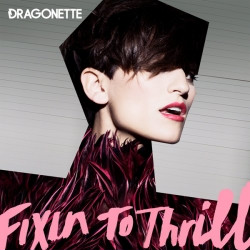 Dragonette - Fixin To Thrill (2009)