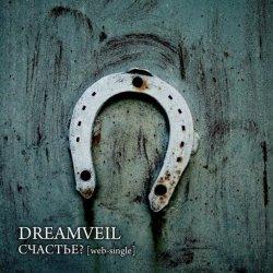 DreamVeil - Счастье? (CDS) (2010)