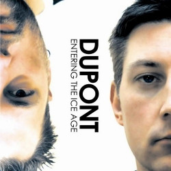 Dupont - Entering The Ice Age (2CD Limited Edition) (2009)