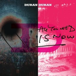Duran Duran - All You Need Is Now (2011)