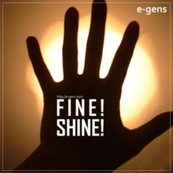 E-Gens - Fine! Shine! (2010)