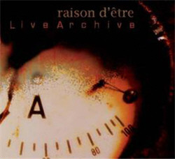 Raison Detre - Live Archive (3CD Limited Edition) (2010)