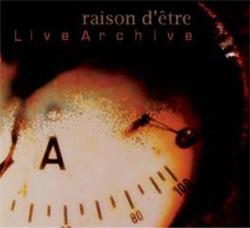 Raison Detre - Live Archive (3CD Limited Edition) (2010)