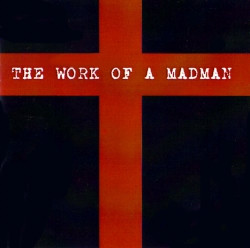 Ecstatic Mood - The Work Of A Madman (2009)