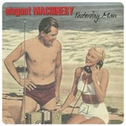 Elegant Machinery - Yesterday Man (Remastered) (2009)