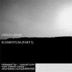 Ownsi Lense - Elementum (Part I) (2009)