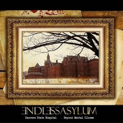 Endless Asylum - Danvers State Hospital - Beyond Mental Illness (2010)