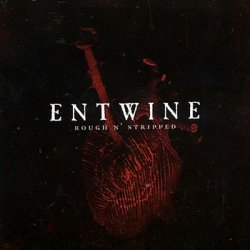 Entwine - Rough N' Stripped (2CD) (2010)