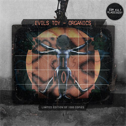 Evils Toy - Organics (Limited Edition EP) (2010)
