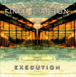 Final Illusion - Execution (2010)